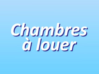 Chambres a louer
